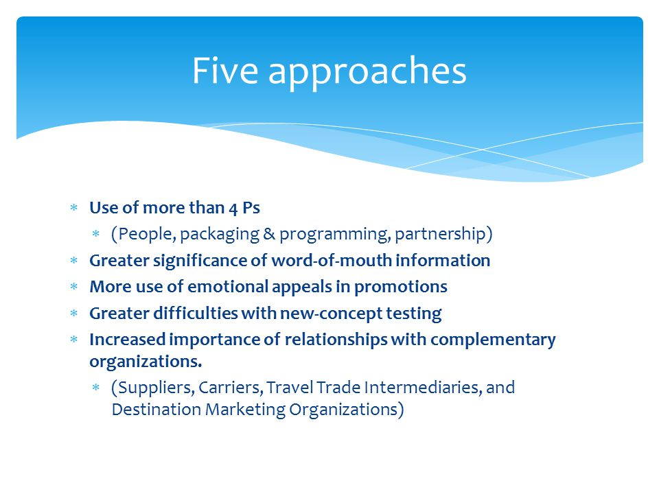 Five approaches Use of more than 4 Ps