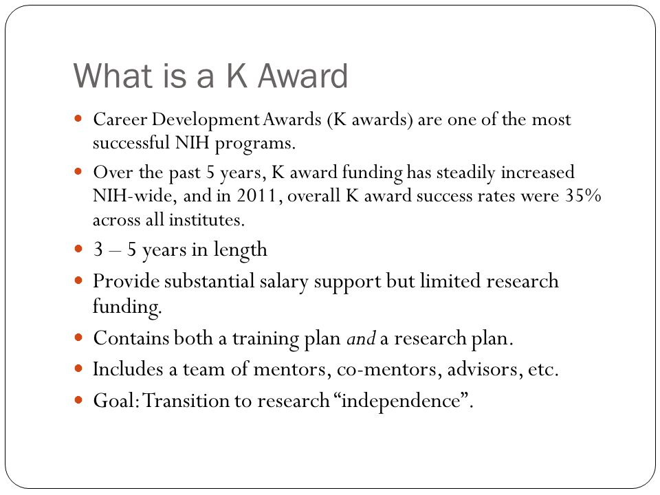 What is a K Award 3 – 5 years in length