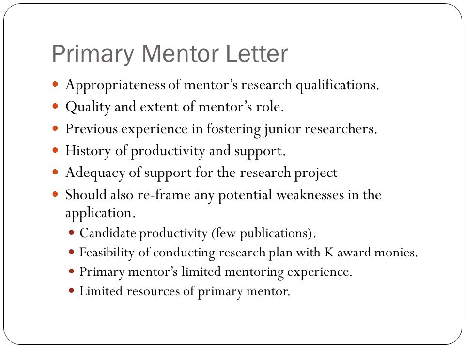 Primary Mentor Letter Appropriateness of mentor's research qualifications. Quality and extent of mentor's role.
