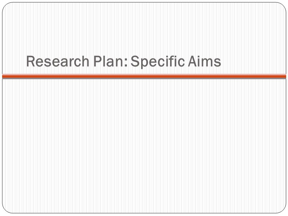 Research Plan: Specific Aims