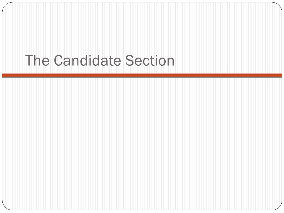 The Candidate Section