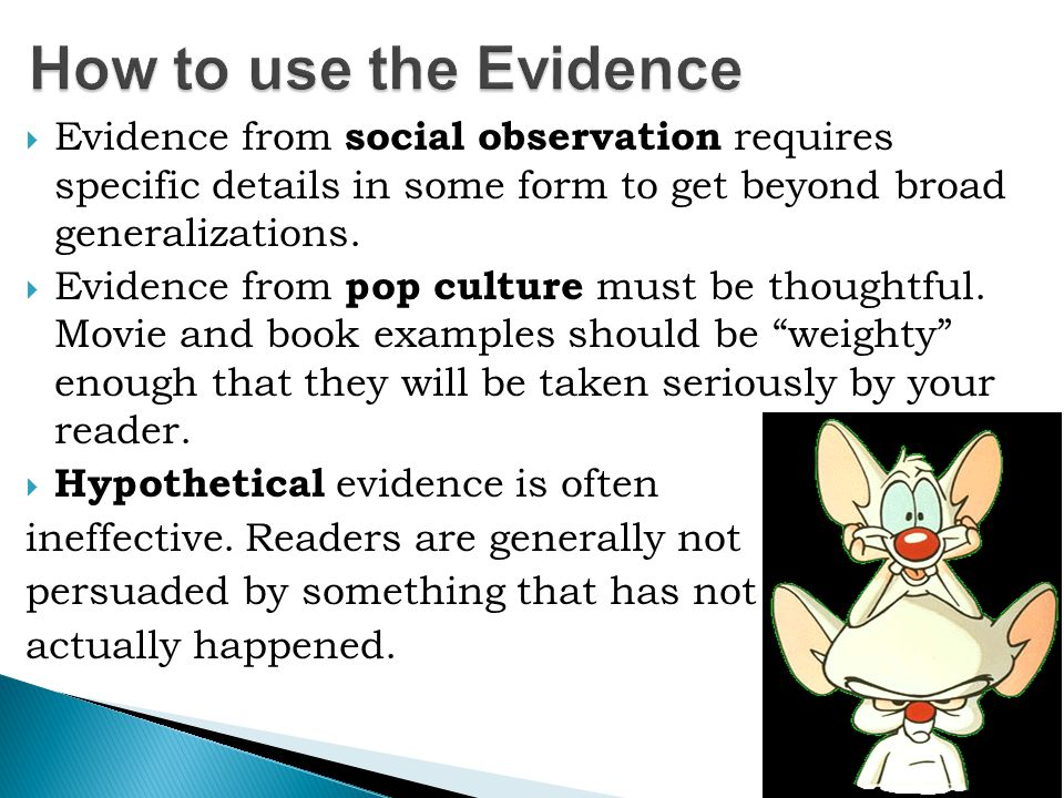 How to use the Evidence Evidence from social observation requires specific details in some form to get beyond broad generalizations.
