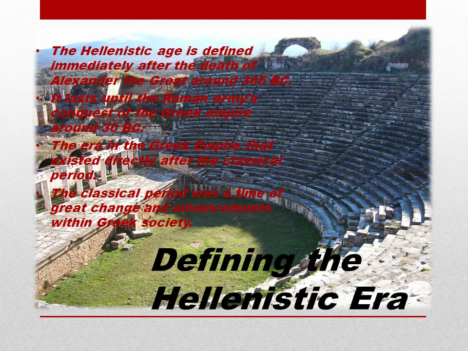 Defining the Hellenistic Era