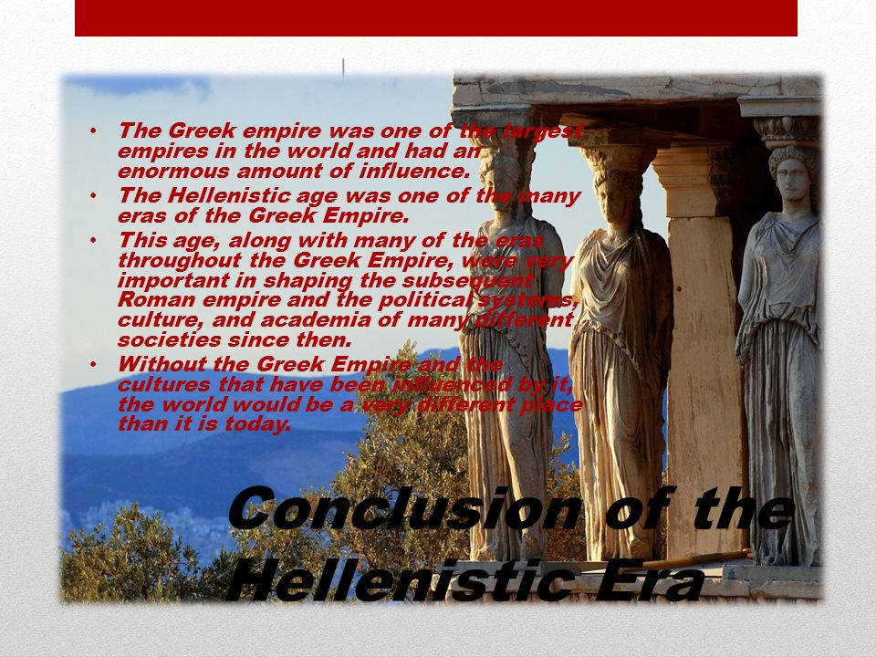 Conclusion of the Hellenistic Era