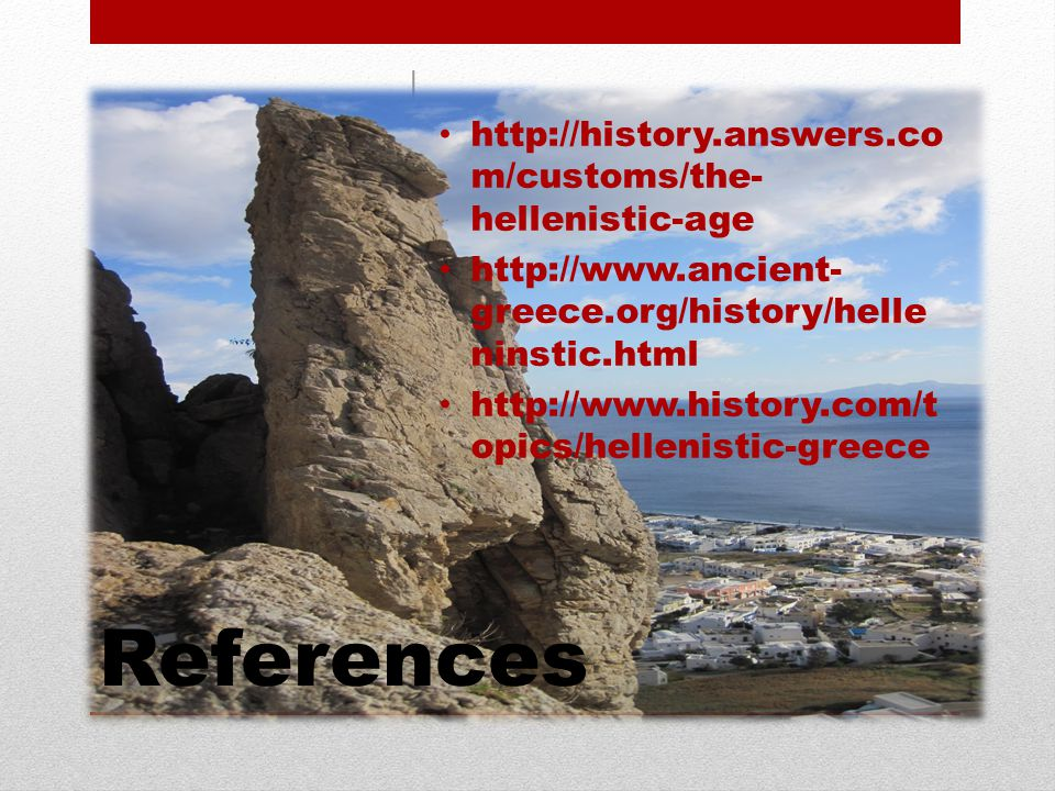 References http://history.answers.com/customs/the-hellenistic-age