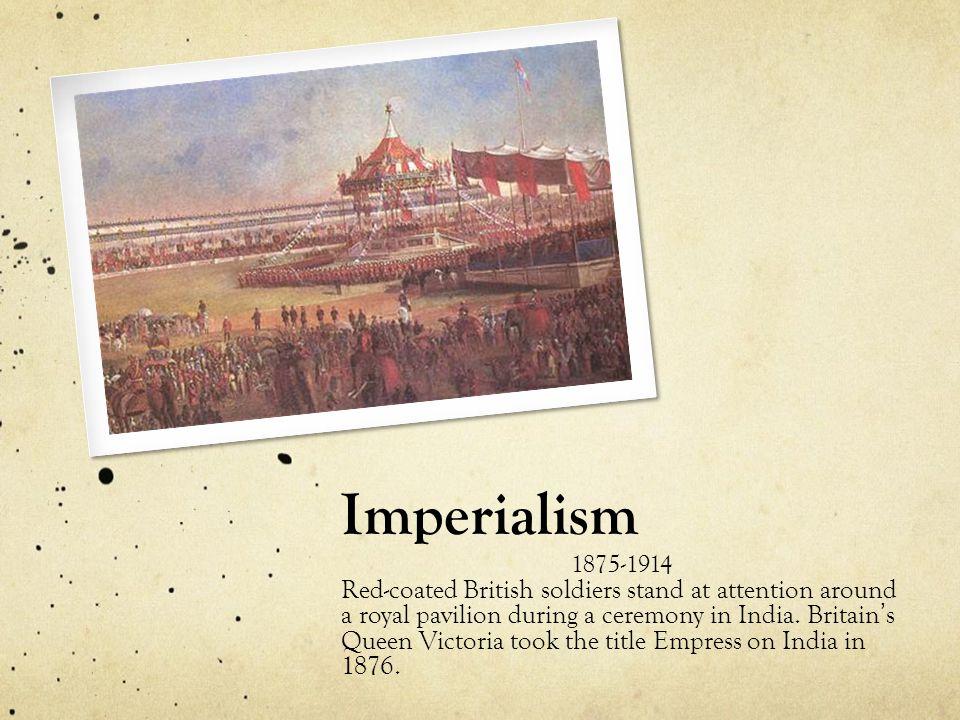 Imperialism 1875-1914.