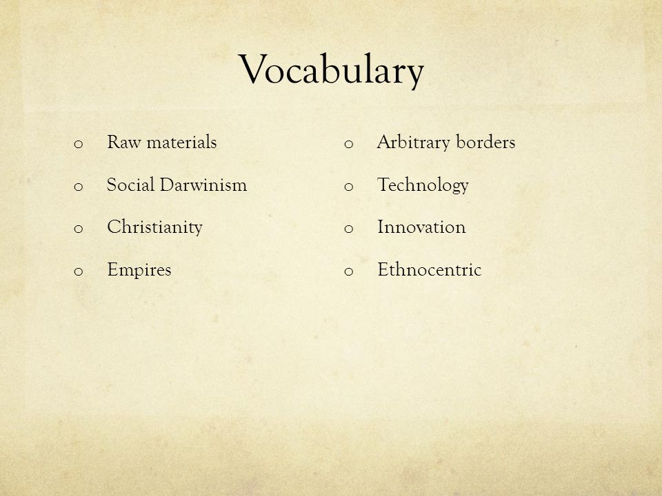 Vocabulary Raw materials Social Darwinism Christianity Empires
