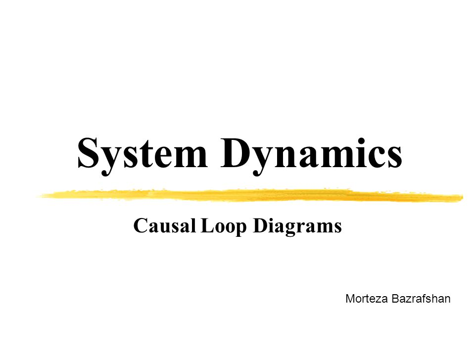 System Dynamics Causal Loop Diagrams Morteza Bazrafshan
