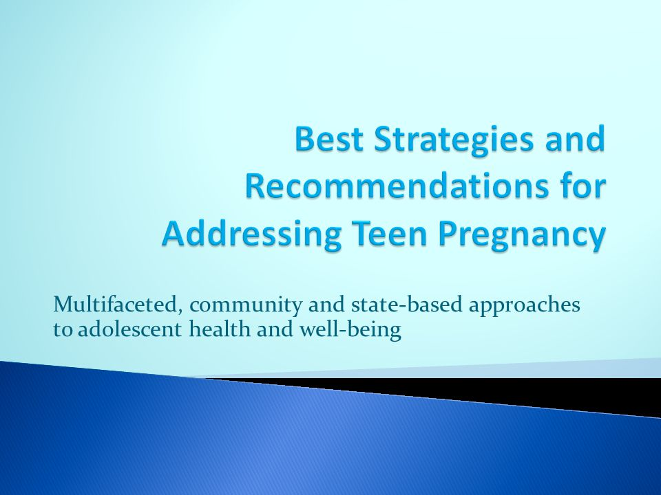 Best Strategies and Recommendations for Addressing Teen Pregnancy
