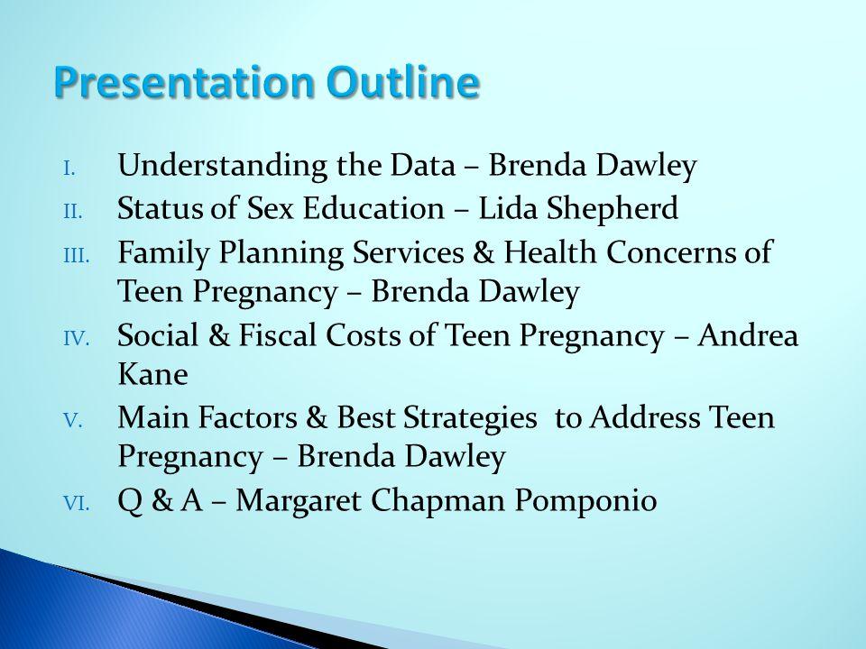 Presentation Outline Understanding the Data – Brenda Dawley