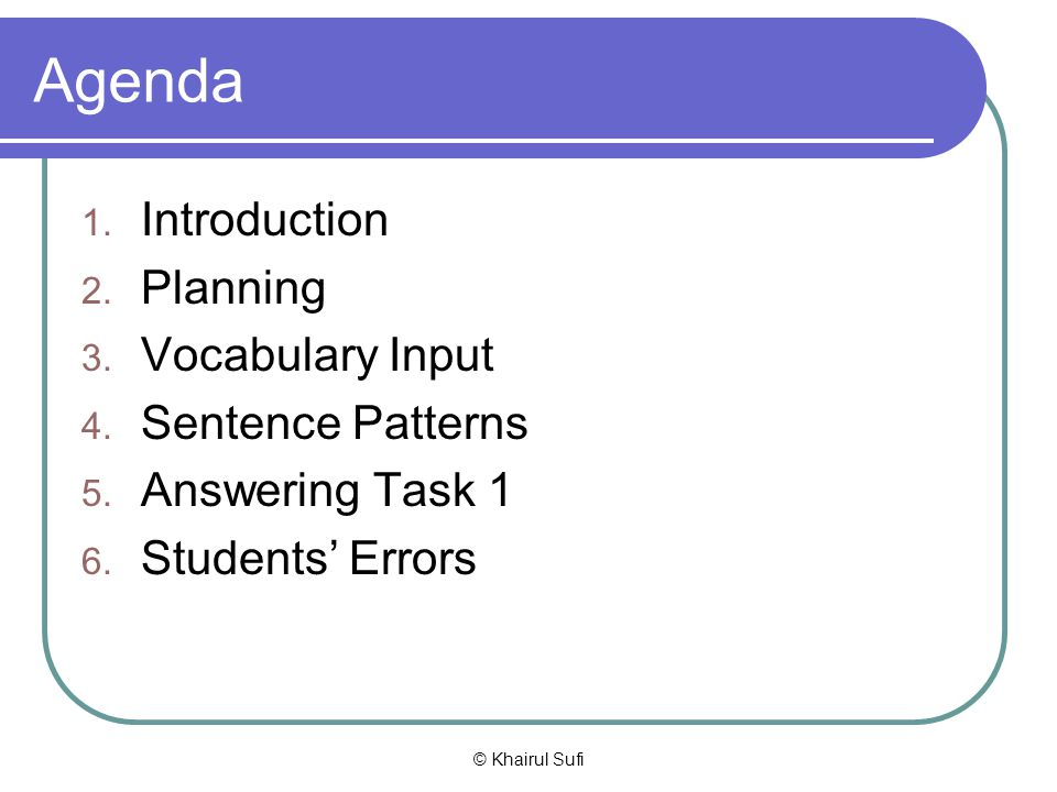 Agenda Introduction Planning Vocabulary Input Sentence Patterns