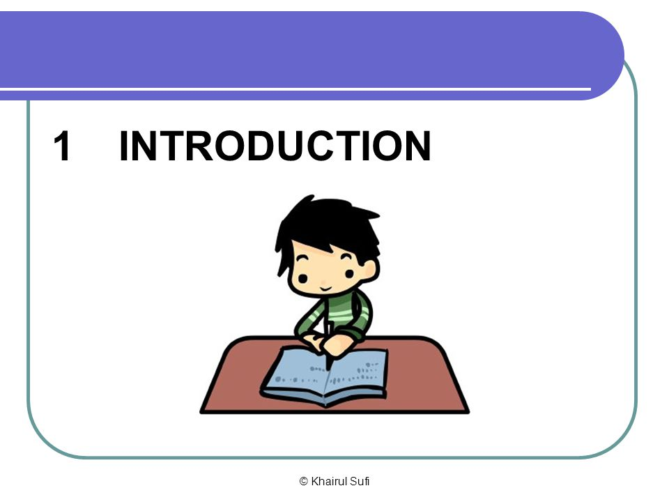 1 INTRODUCTION © Khairul Sufi