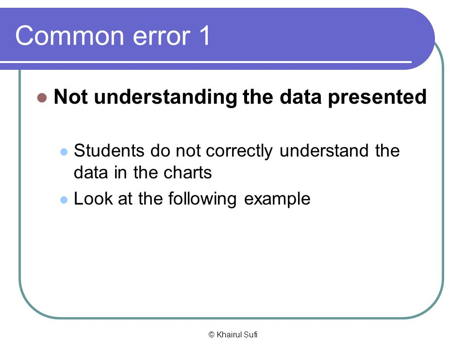 Common error 1 Not understanding the data presented
