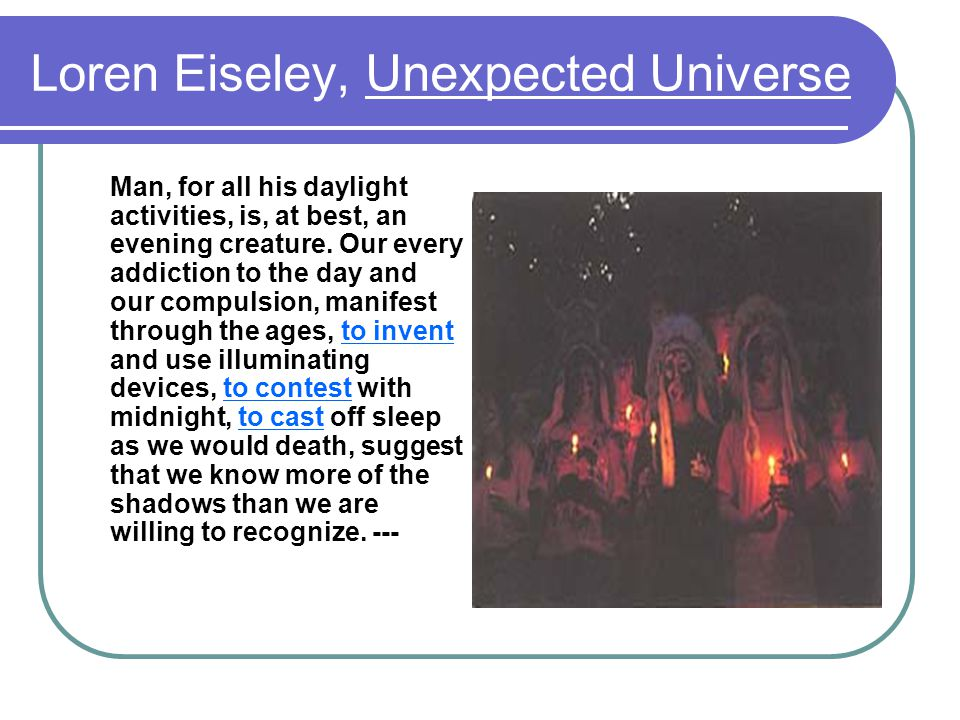 Loren Eiseley, Unexpected Universe
