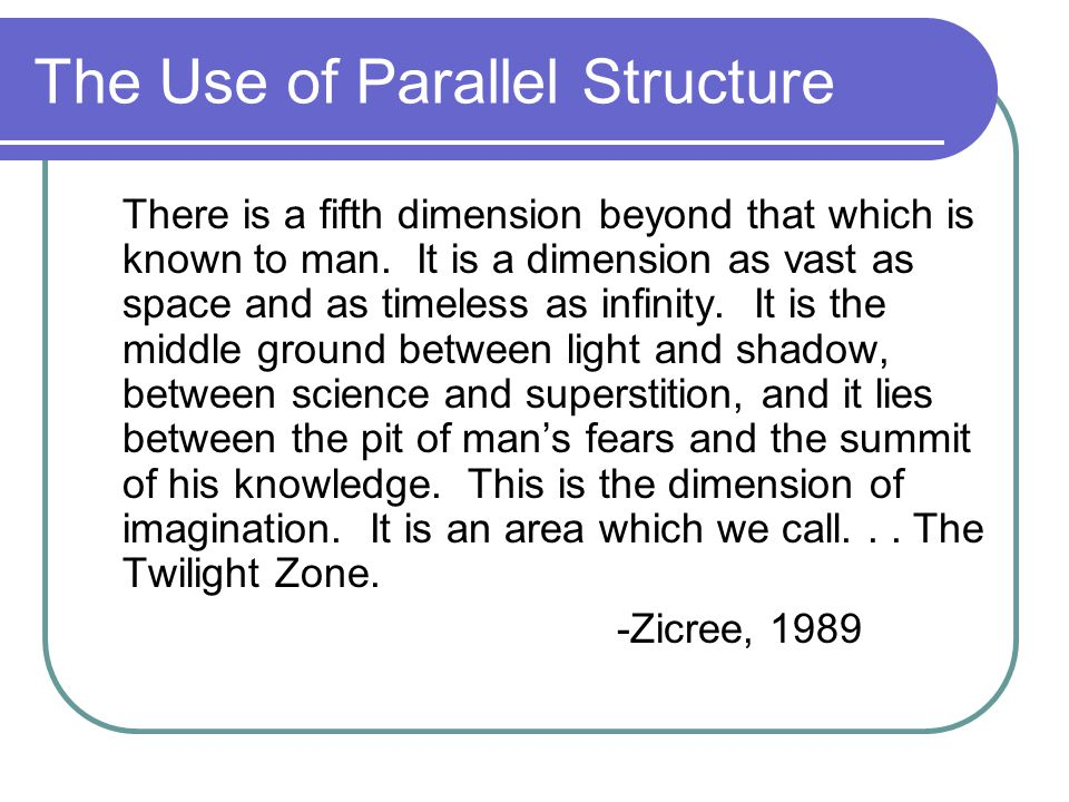 The Use of Parallel Structure
