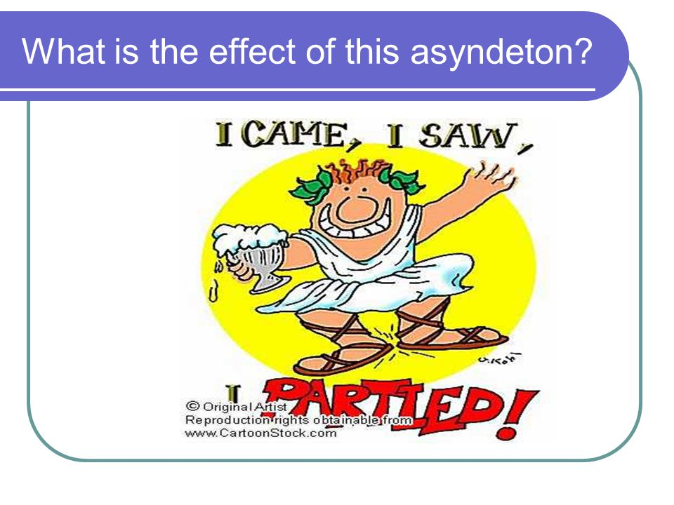 What is the effect of this asyndeton