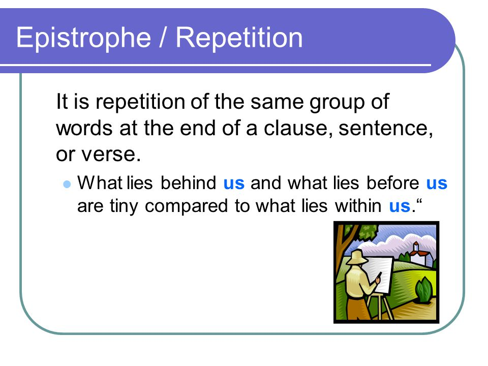 Epistrophe / Repetition