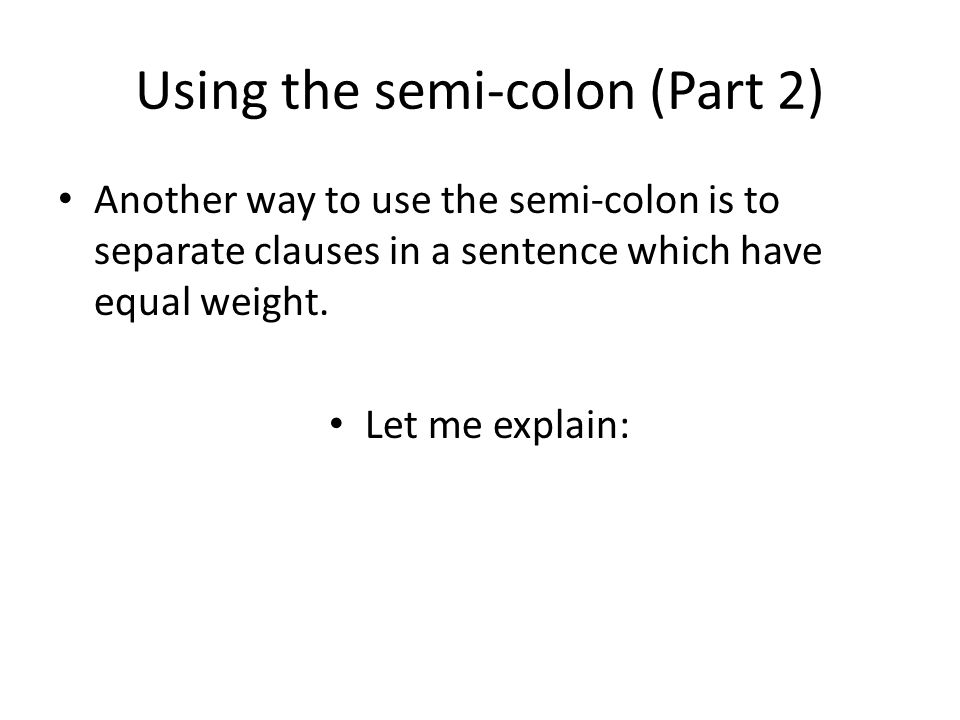 Using the semi-colon (Part 2)