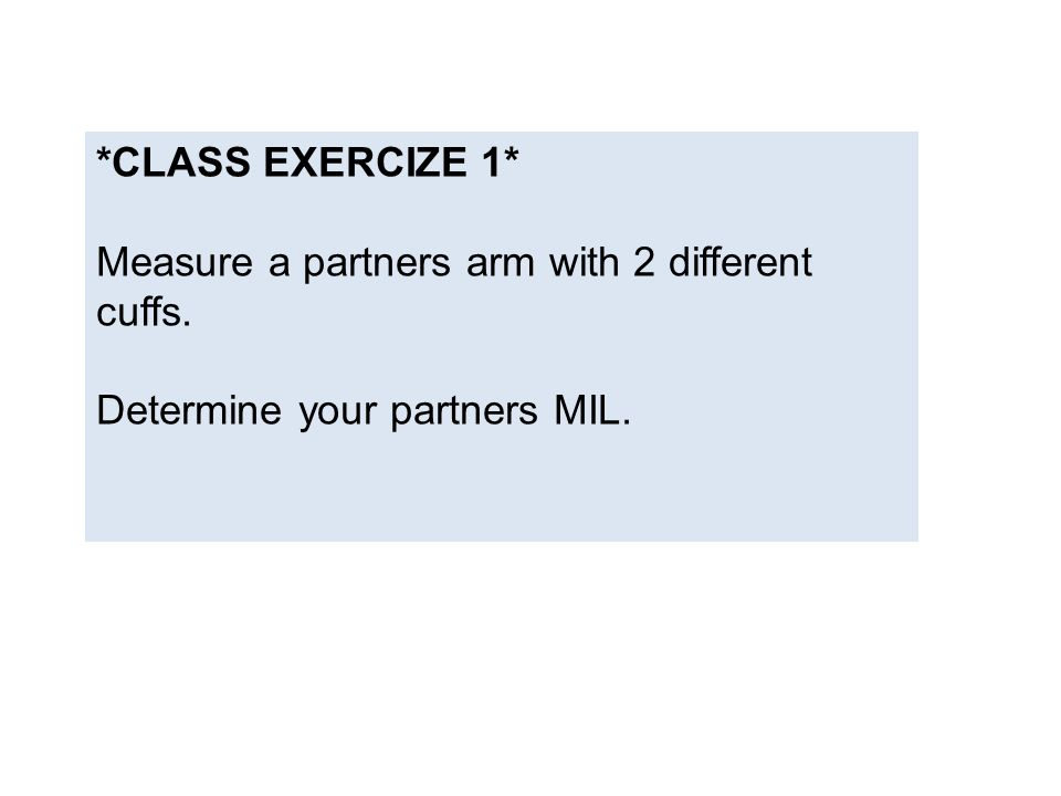 Measure a partners arm with 2 different cuffs.