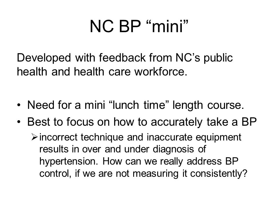 NC BP mini Developed with feedback from NC's public health and health care workforce. Need for a mini lunch time length course.