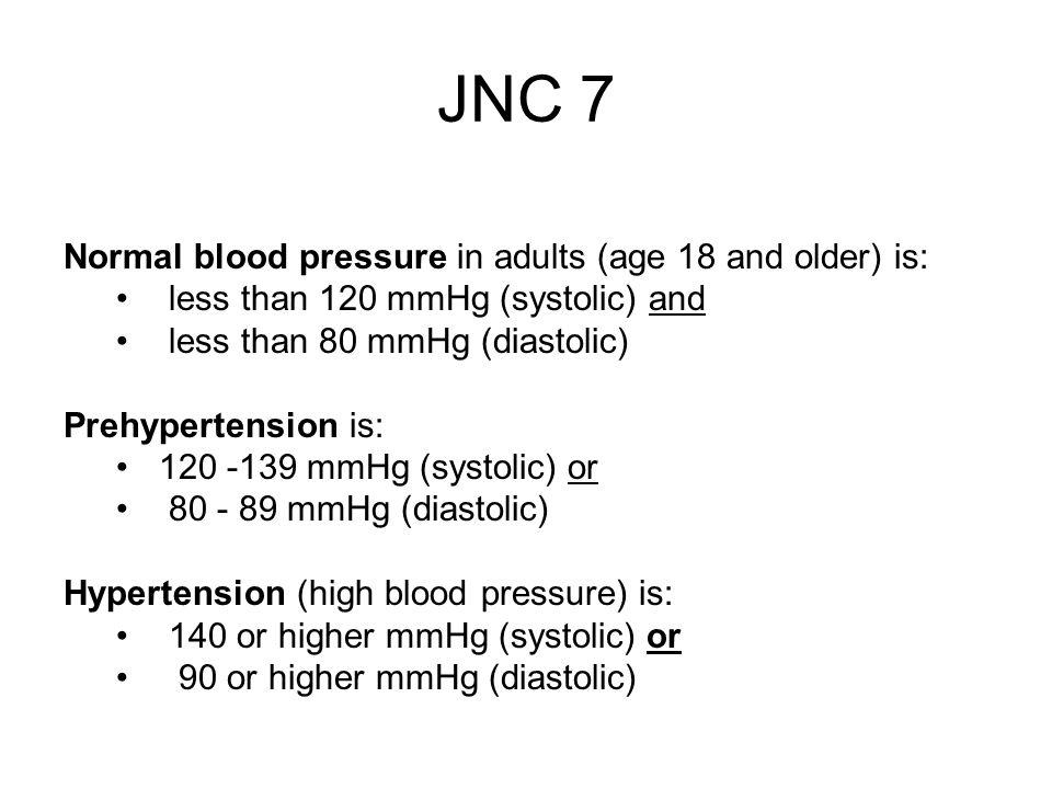 JNC 7 Normal blood pressure in adults (age 18 and older) is:
