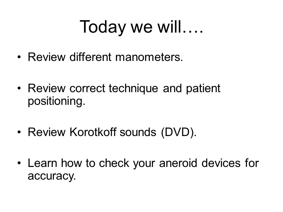 Today we will…. Review different manometers.