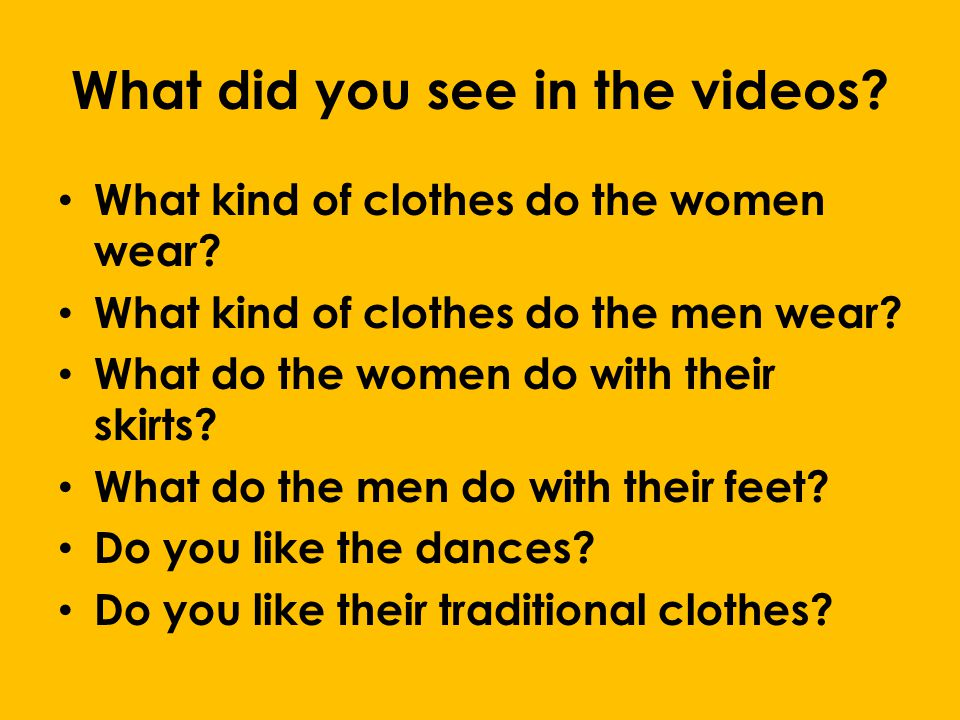 What did you see in the videos