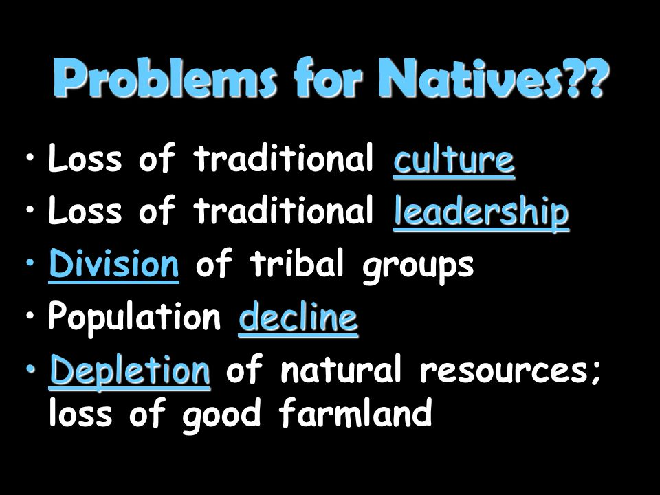 Problems for Natives Loss of traditional culture