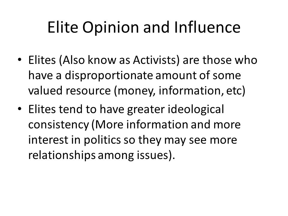 Elite Opinion and Influence