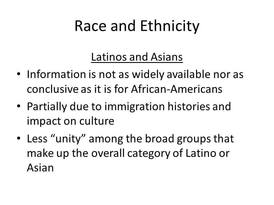 Race and Ethnicity Latinos and Asians