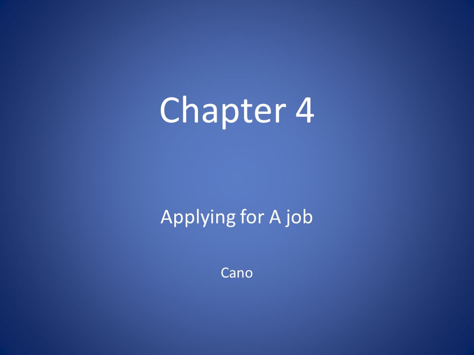 Chapter 4 Applying for A job Cano