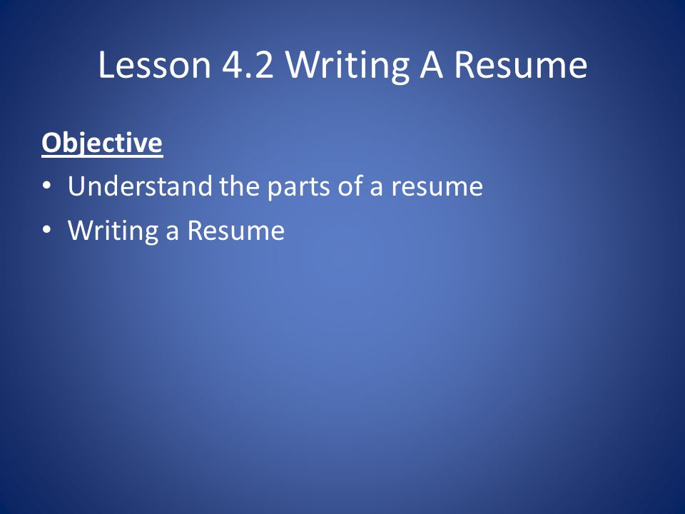 Lesson 4.2 Writing A Resume