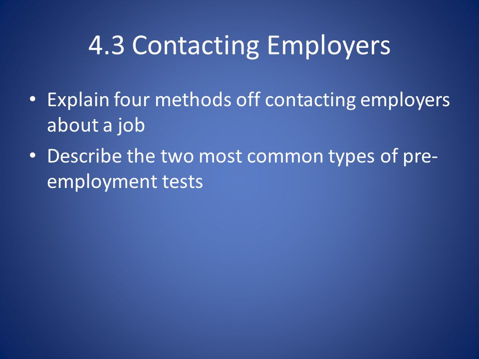 4.3 Contacting Employers Explain four methods off contacting employers about a job.