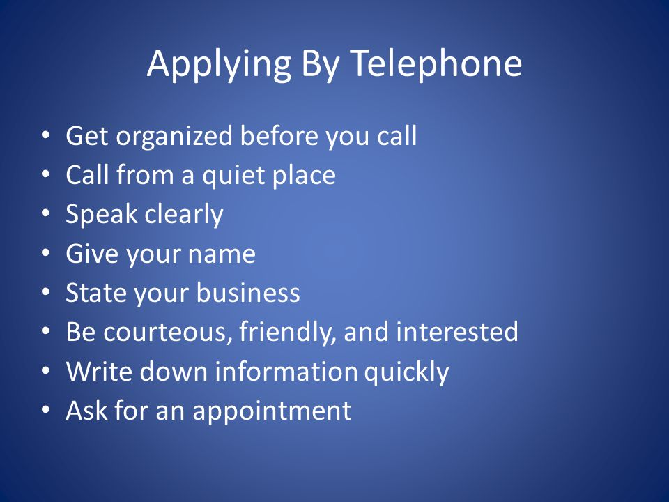 Applying By Telephone Get organized before you call