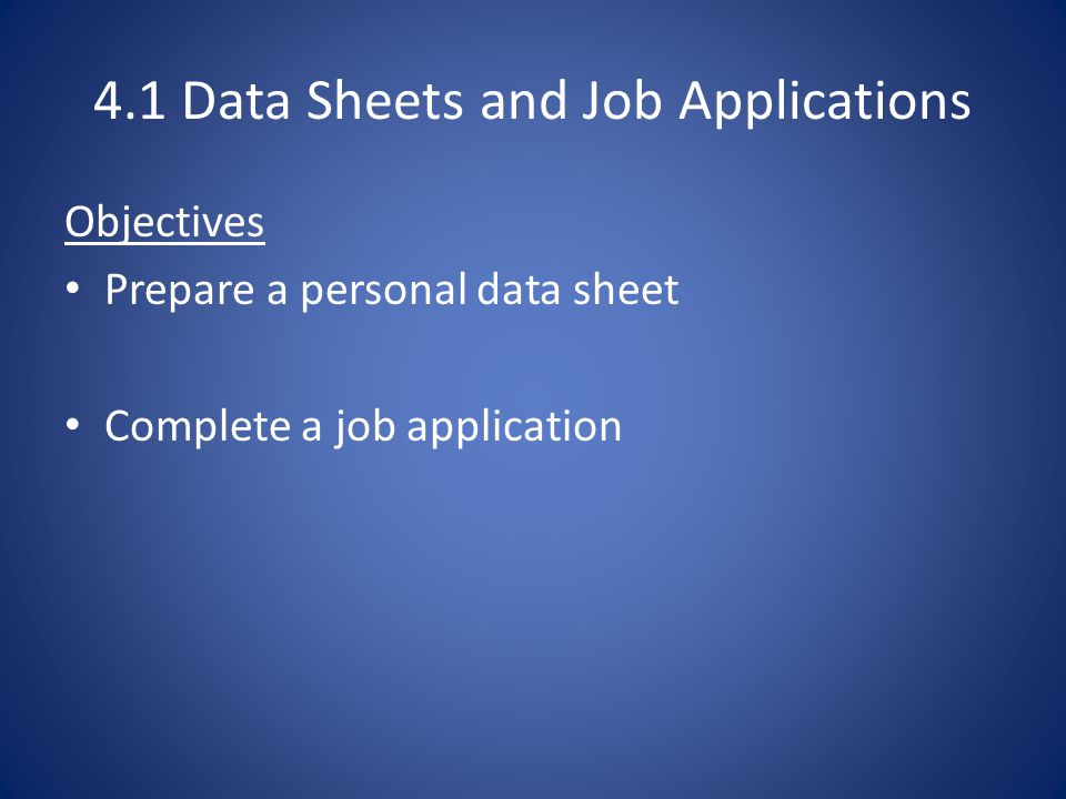 4.1 Data Sheets and Job Applications