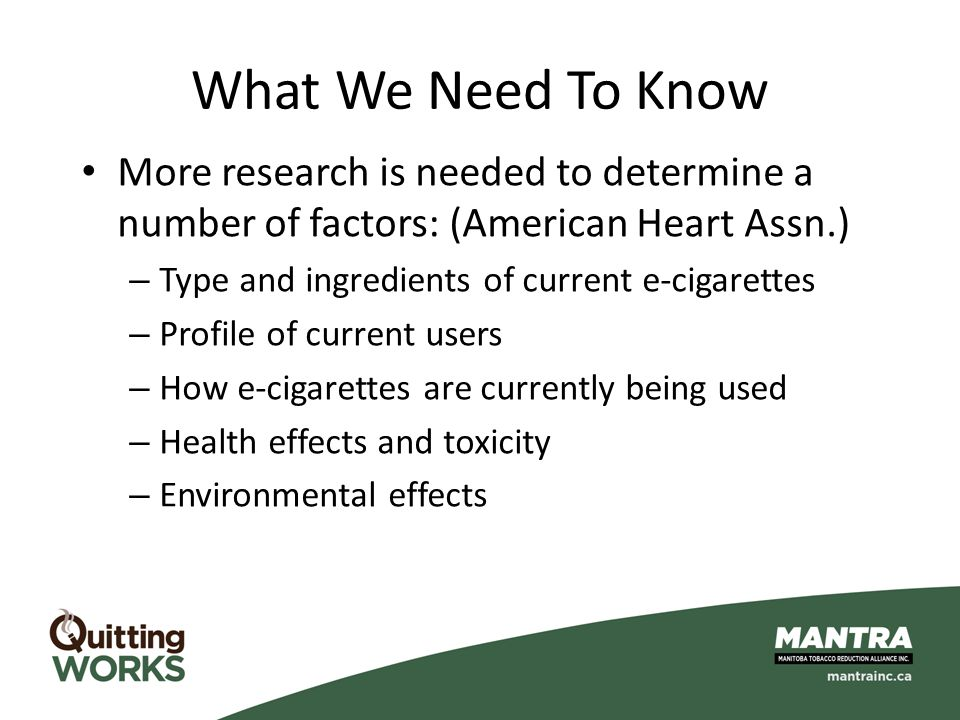 What We Need To Know More research is needed to determine a number of factors: (American Heart Assn.)