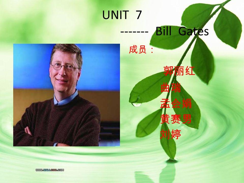 UNIT 7 ------- Bill Gates