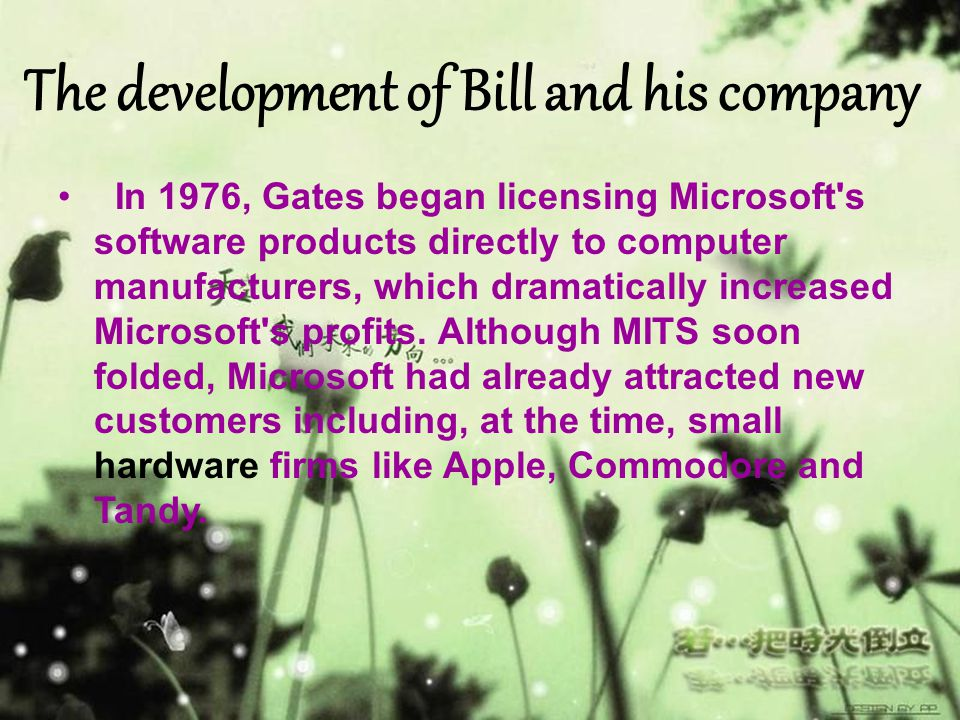 The development of Bill and his company