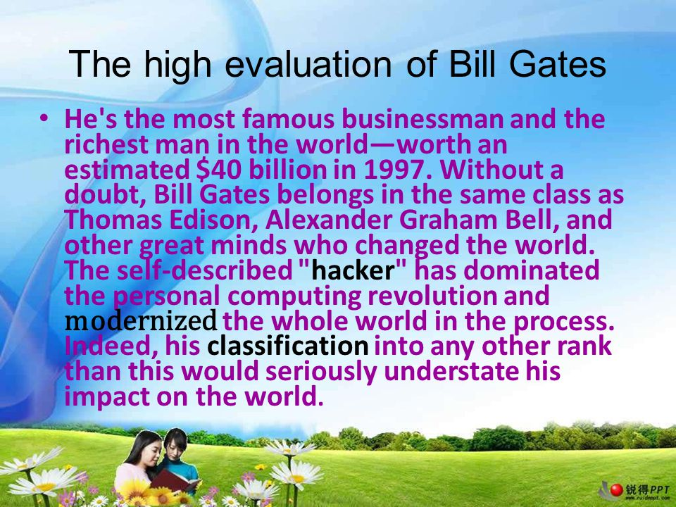 The high evaluation of Bill Gates