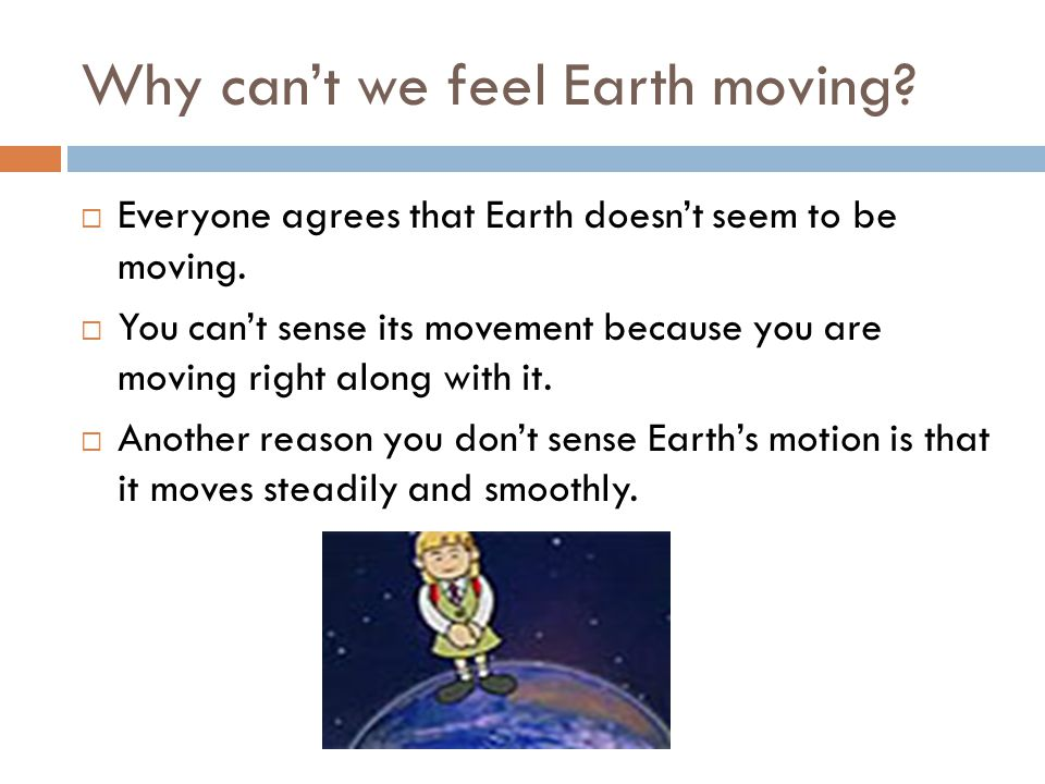 Why can't we feel Earth moving