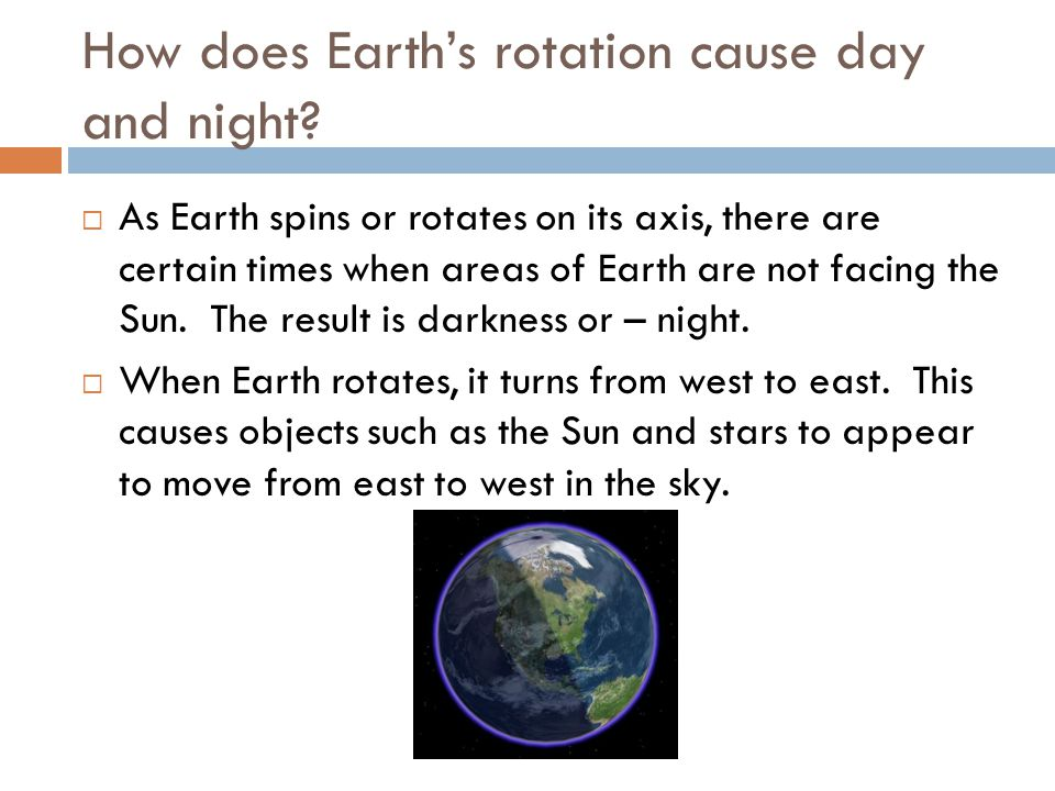 How does Earth's rotation cause day and night