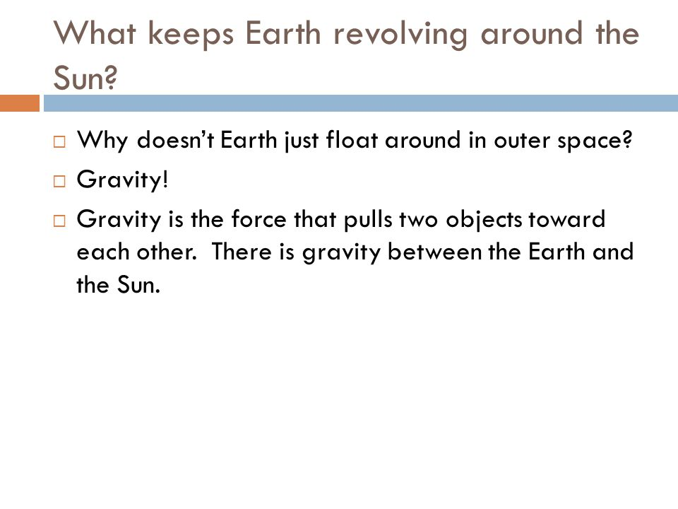 What keeps Earth revolving around the Sun