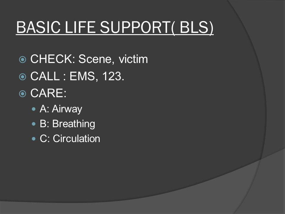 BASIC LIFE SUPPORT( BLS)