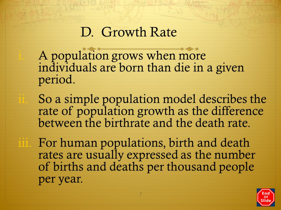D. Growth Rate A population grows when more individuals are born than die in a given period.
