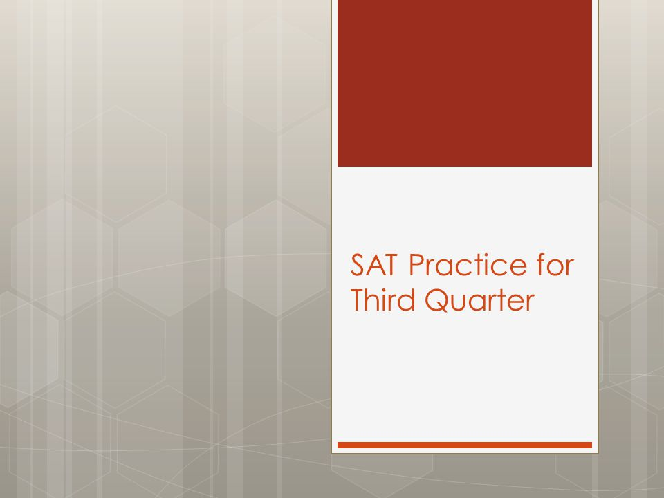 SAT Practice for Third Quarter