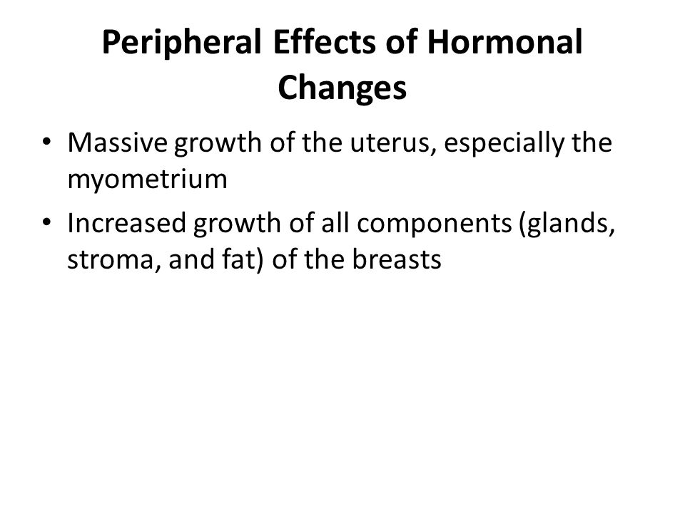 Peripheral Effects of Hormonal Changes