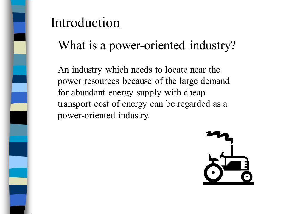 Introduction What is a power-oriented industry