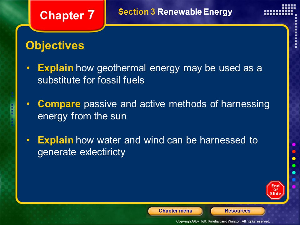 Chapter 7 Section 3 Renewable Energy. Objectives. Explain how geothermal energy may be used as a substitute for fossil fuels.