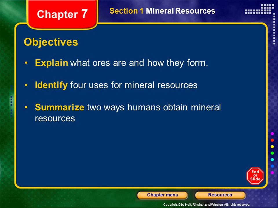 Chapter 7 Objectives Explain what ores are and how they form.