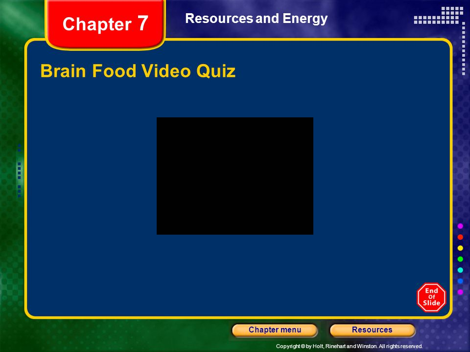 Chapter 7 Resources and Energy Brain Food Video Quiz